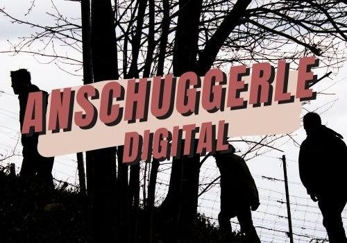 Digitale Anschuggerle